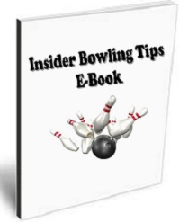 insider bowling tips e-book, bowling tips and bowling techniques, Bowling Instructions